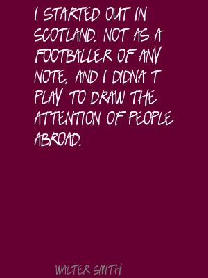 Walter Smith's quote #5