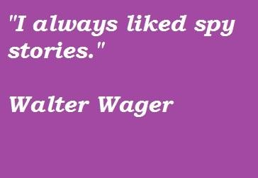Walter Wager's quote #2