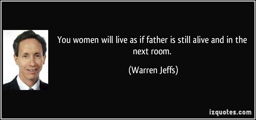 Warren Jeffs's quote #1