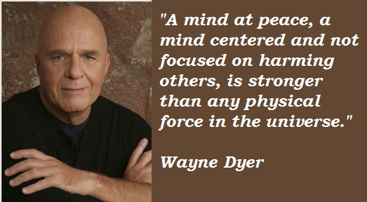 Wayne Dyer's quote #7