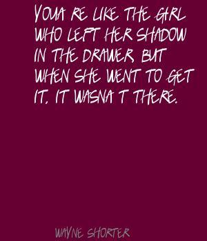 Wayne Shorter's quote #1