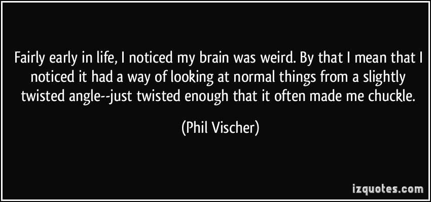 Weird Way quote #2