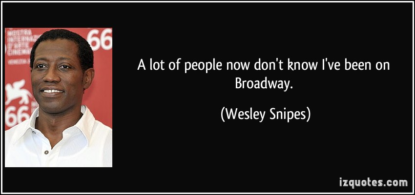 Wesley Snipes's quote #1