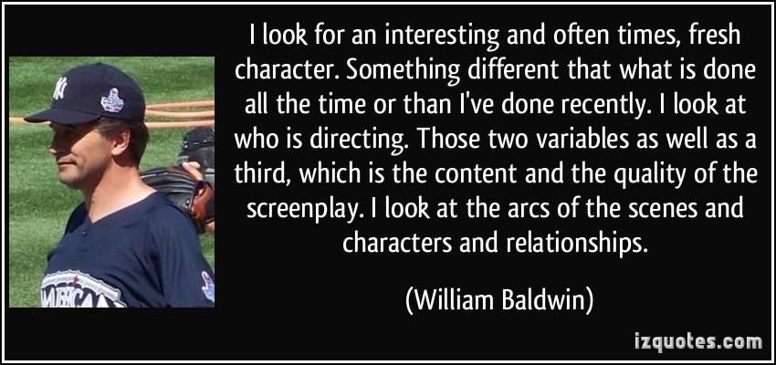 William Baldwin's quote #2