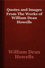 William Dean Howells's quote #5