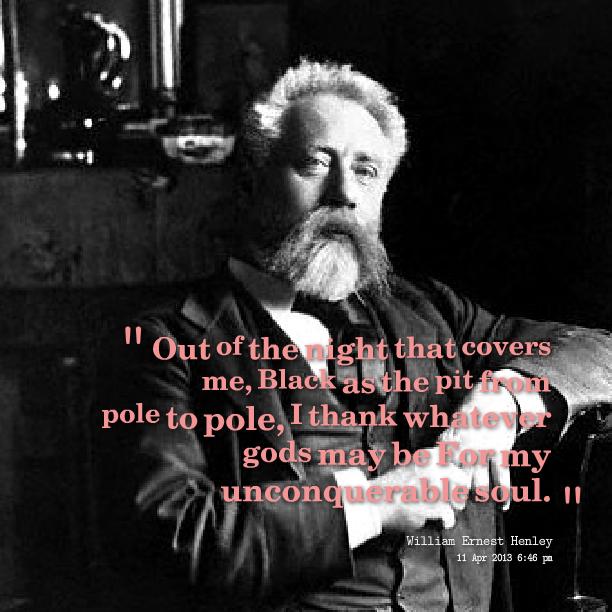 William Ernest Henley's quote #3