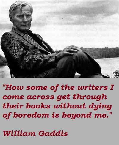 William Gaddis's quote #1