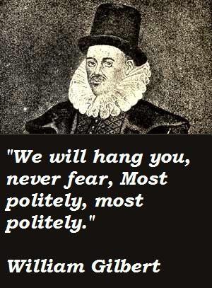 William Gilbert's quote #1