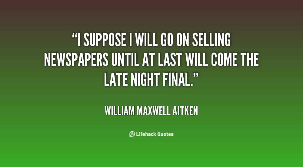 William Maxwell Aitken's quote #1
