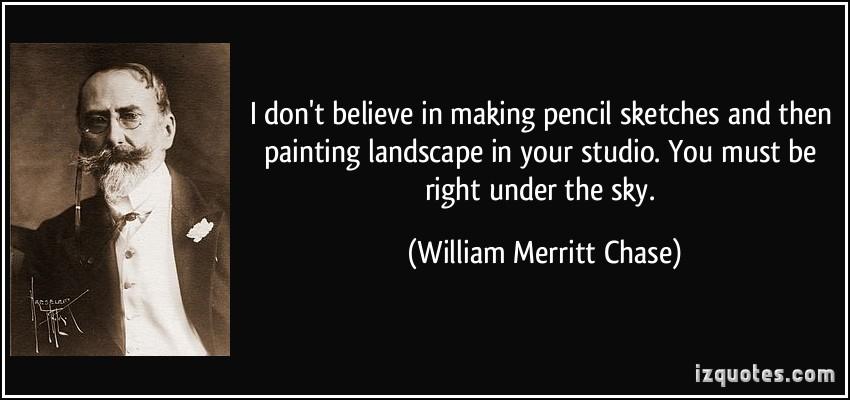 William Merritt Chase's quote