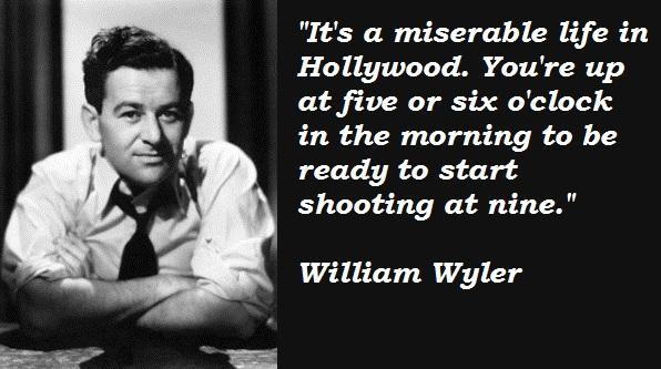 William Wyler's quote #2