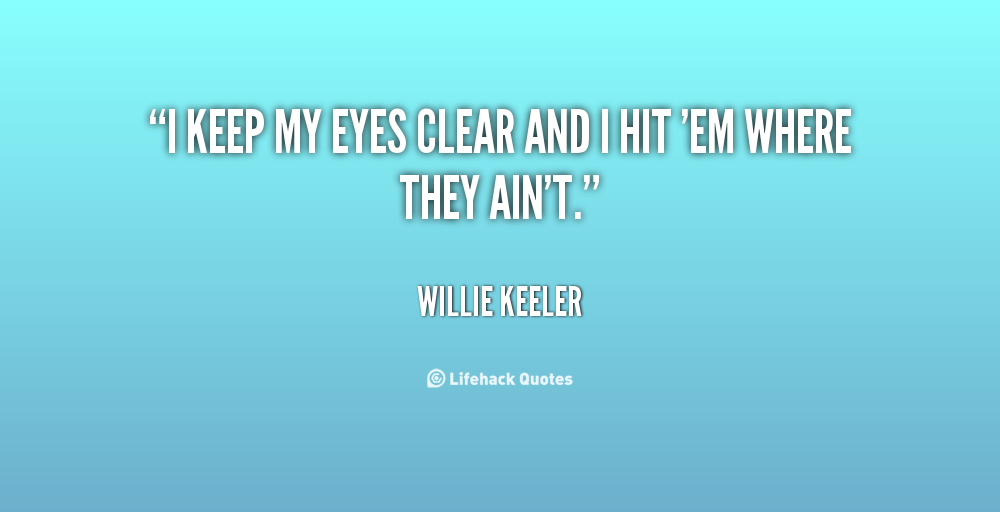 Willie Keeler's quote #2