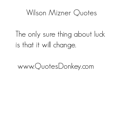 Wilson Mizner's quote #6