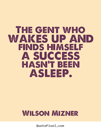 Wilson Mizner's quote #3