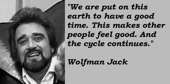 Wolfman Jack's quote #7