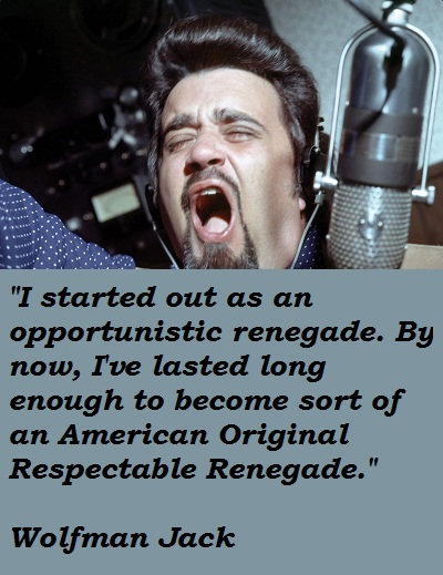 Wolfman Jack's quote #5