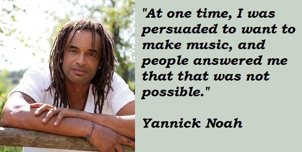 Yannick Noah's quote #2