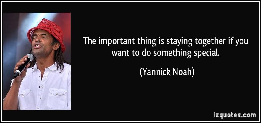 Yannick Noah's quote #3
