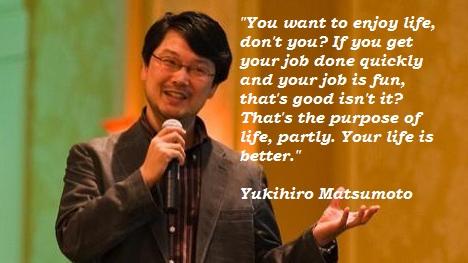 Yukihiro Matsumoto's quote #5