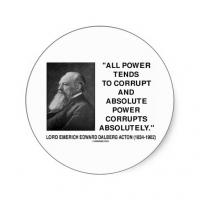 Absolute Power Corrupts quote #1