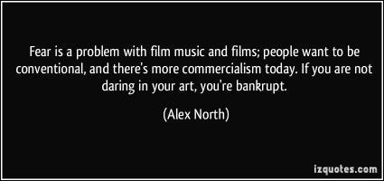 Alex North's quote #5