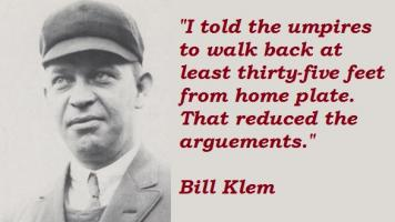 Bill Klem's quote #5