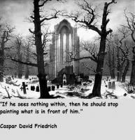 Caspar David Friedrich's quote #2