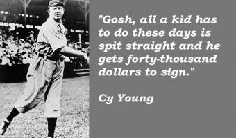 Cy Young's quote #3