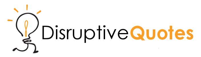 Disruptive quote #1