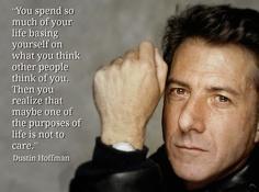 Dustin Hoffman quote #2