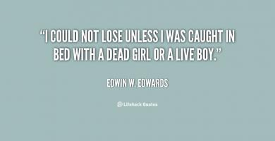 Edwin W. Edwards's quote
