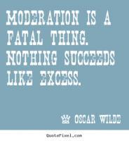 Excesses quote #1