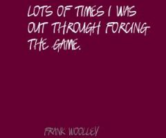 Frank Woolley's quote #5