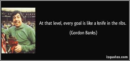 Gordon Banks's quote #1
