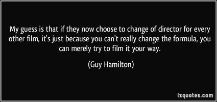 Guy Hamilton's quote #1