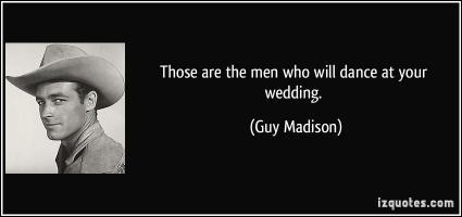 Guy Madison's quote #1