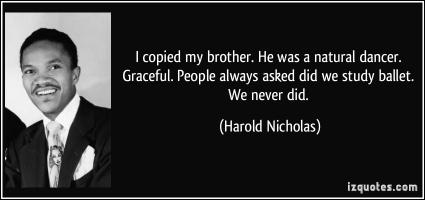 Harold Nicholas's quote #1