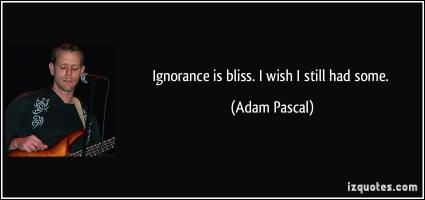 Ignorance Is Bliss quote #2