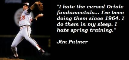 Jim Palmer's quote