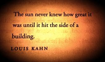 Louis Kahn's quote