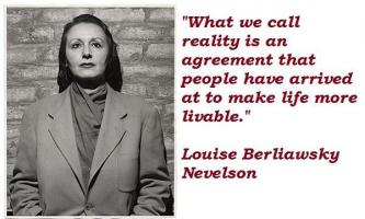 Louise Berliawsky Nevelson's quote #3