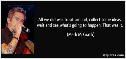Mark McGrath's quote