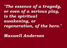 Maxwell Anderson's quote #2