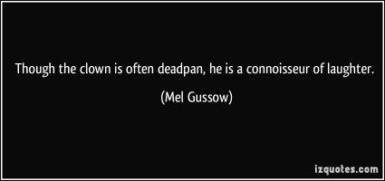 Mel Gussow's quote