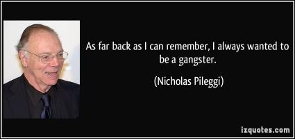 Nicholas Pileggi's quote