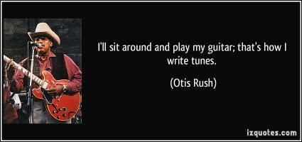 Otis Rush's quote