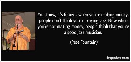 Pete Fountain's quote #2