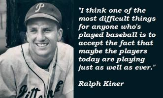 Ralph Kiner's quote