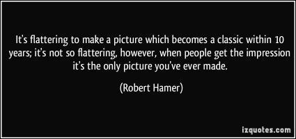 Robert Hamer's quote