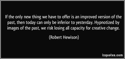 Robert Hewison's quote #2